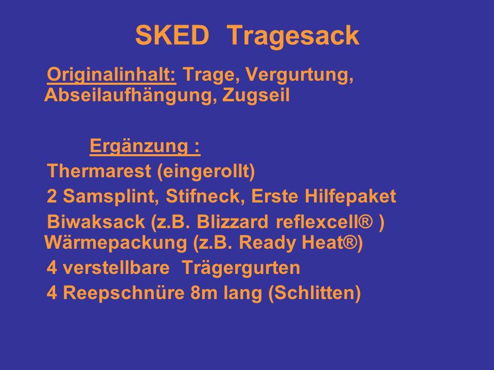 SKED Tragesack Originalinhalt: Trage, Vergurtung, Abseilaufhängung, Zugseil Ergänzung : Thermarest (eingerollt) 2 Samsplint, Stifneck, Erste Hilfepake