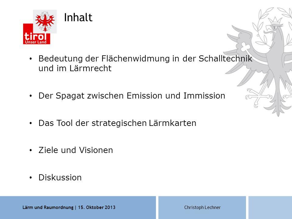 Lärm und Raumordnung | 15. Oktober 2013Christoph Lechner Beispiel http://tiris.tirol.gv.at