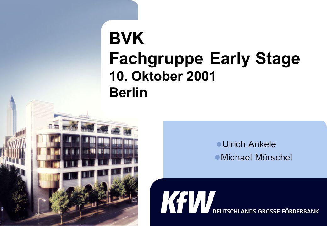 BVK Fachgruppe Early Stage 10. Oktober 2001 Berlin Ulrich Ankele Michael Mörschel