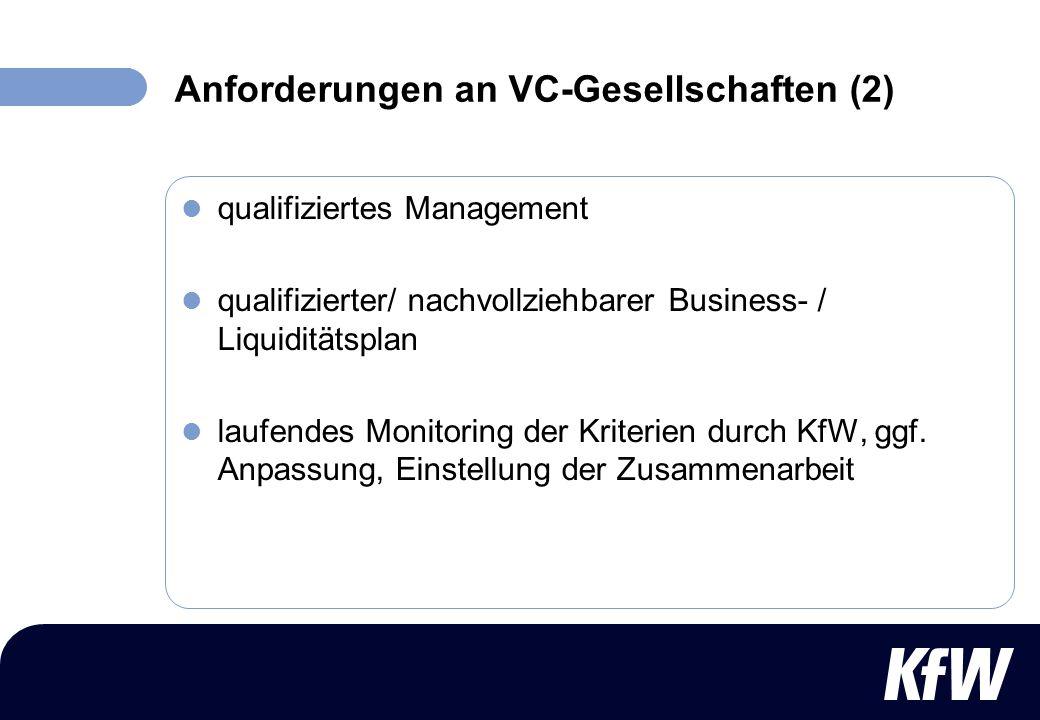 qualifiziertes Management qualifizierter/ nachvollziehbarer Business- / Liquiditätsplan laufendes Monitoring der Kriterien durch KfW, ggf. Anpassung,