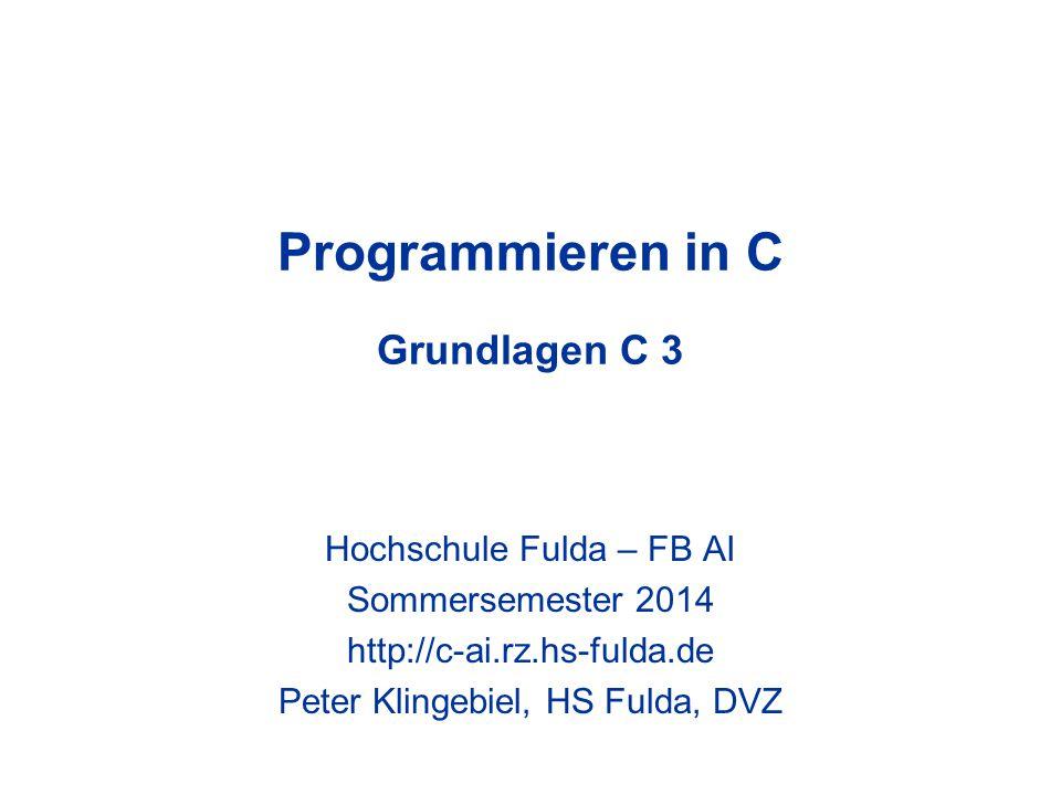 Programmieren in C - Peter Klingebiel - HS Fulda - DVZ2 Felder 1 Ein Feld (array) ist die Zusammenfassung von Daten gleichen Typs in einer Variablen Felder haben eine oder auch mehrere Dimensionen (Vektoren, Matrizen, …) Definition von Feldern: char sbuf[128]; int arr[] = { 1, 8, 7, -1, 2 }; short mat[2][2] = { 11, 12, 21, 22}; Mit der Felddefinition wird der benötigte Speicherplatz für die Variable reserviert