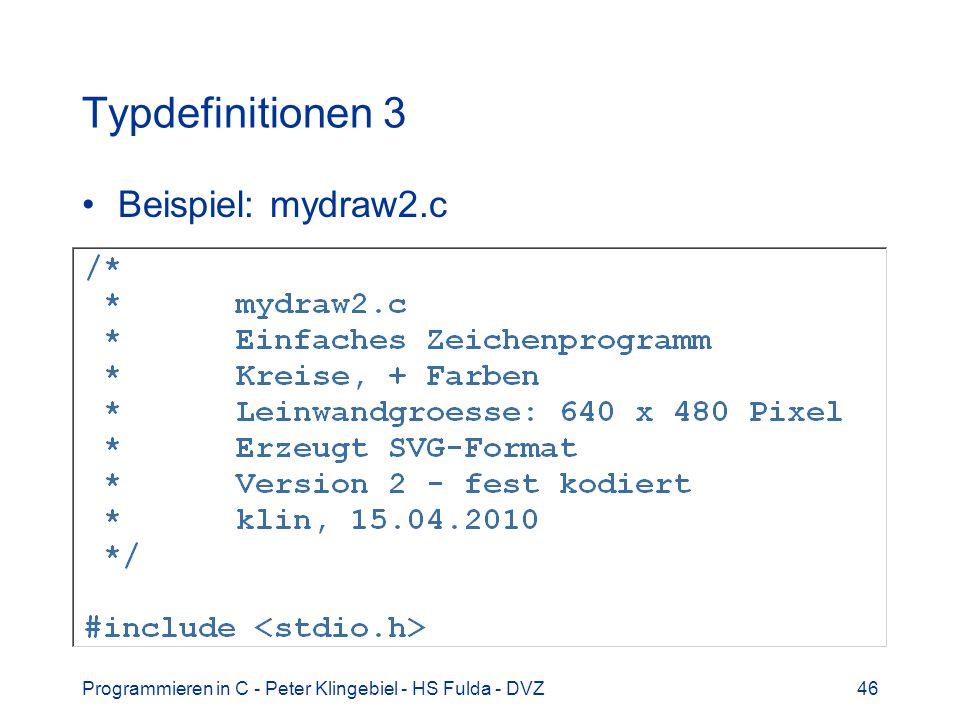 Programmieren in C - Peter Klingebiel - HS Fulda - DVZ46 Typdefinitionen 3 Beispiel: mydraw2.c