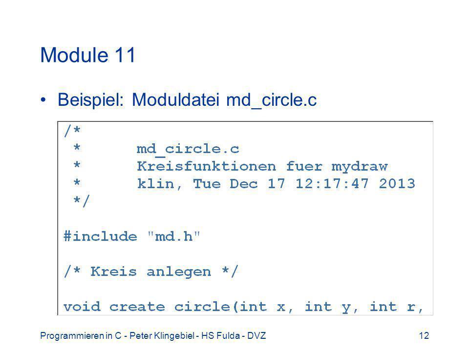 Programmieren in C - Peter Klingebiel - HS Fulda - DVZ12 Module 11 Beispiel: Moduldatei md_circle.c