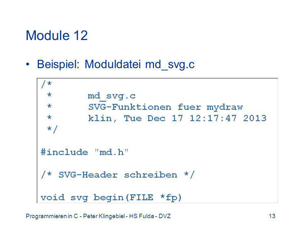 Programmieren in C - Peter Klingebiel - HS Fulda - DVZ13 Module 12 Beispiel: Moduldatei md_svg.c