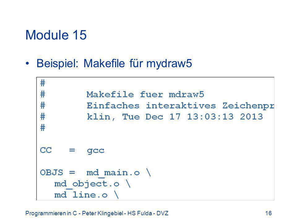 Programmieren in C - Peter Klingebiel - HS Fulda - DVZ16 Module 15 Beispiel: Makefile für mydraw5