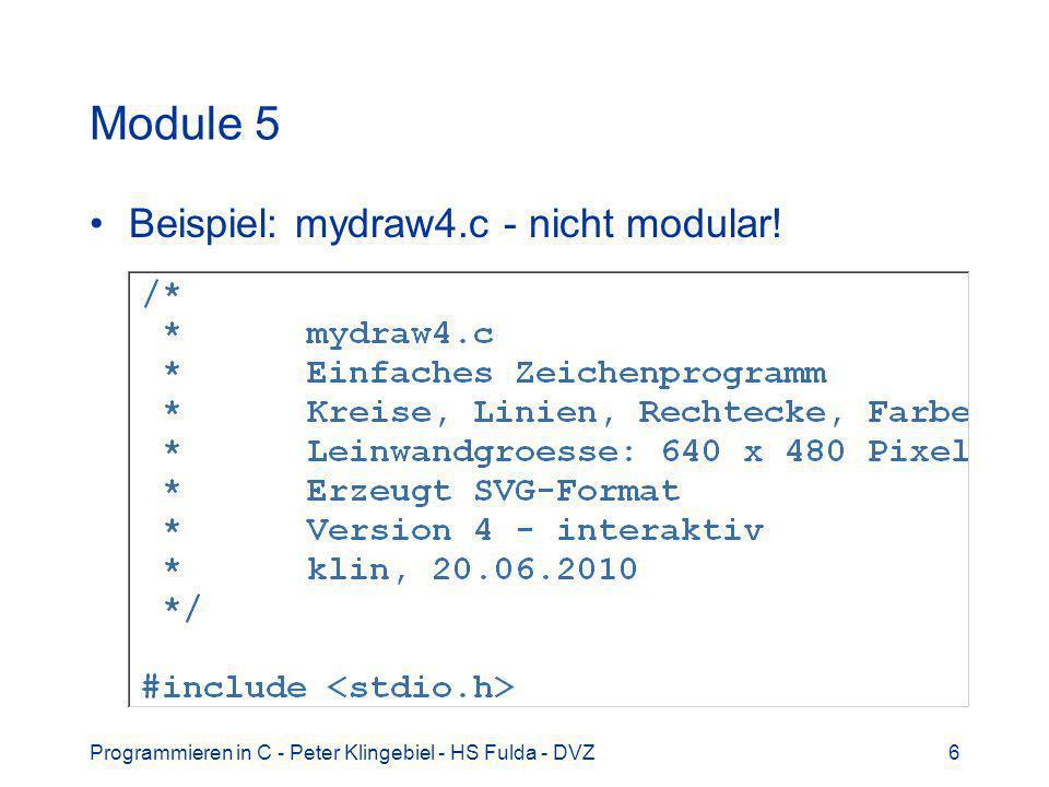 Programmieren in C - Peter Klingebiel - HS Fulda - DVZ6 Module 5 Beispiel: mydraw4.c - nicht modular!