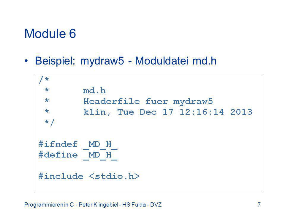 Programmieren in C - Peter Klingebiel - HS Fulda - DVZ7 Module 6 Beispiel: mydraw5 - Moduldatei md.h
