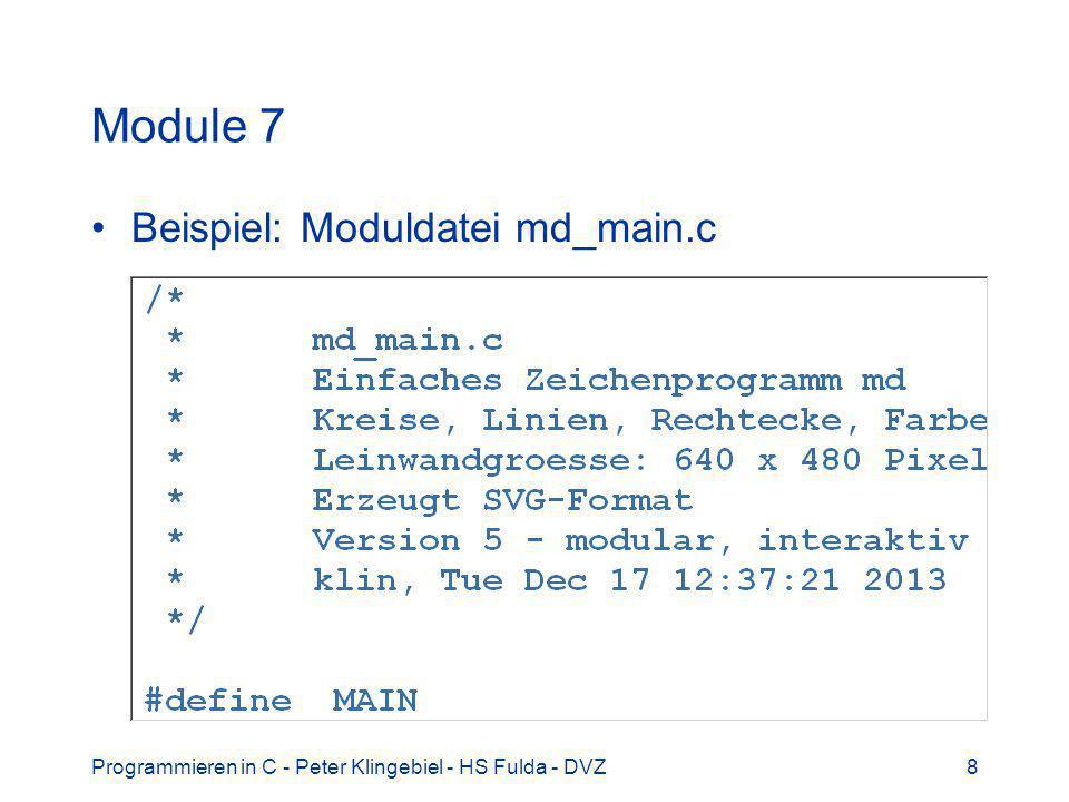 Programmieren in C - Peter Klingebiel - HS Fulda - DVZ8 Module 7 Beispiel: Moduldatei md_main.c