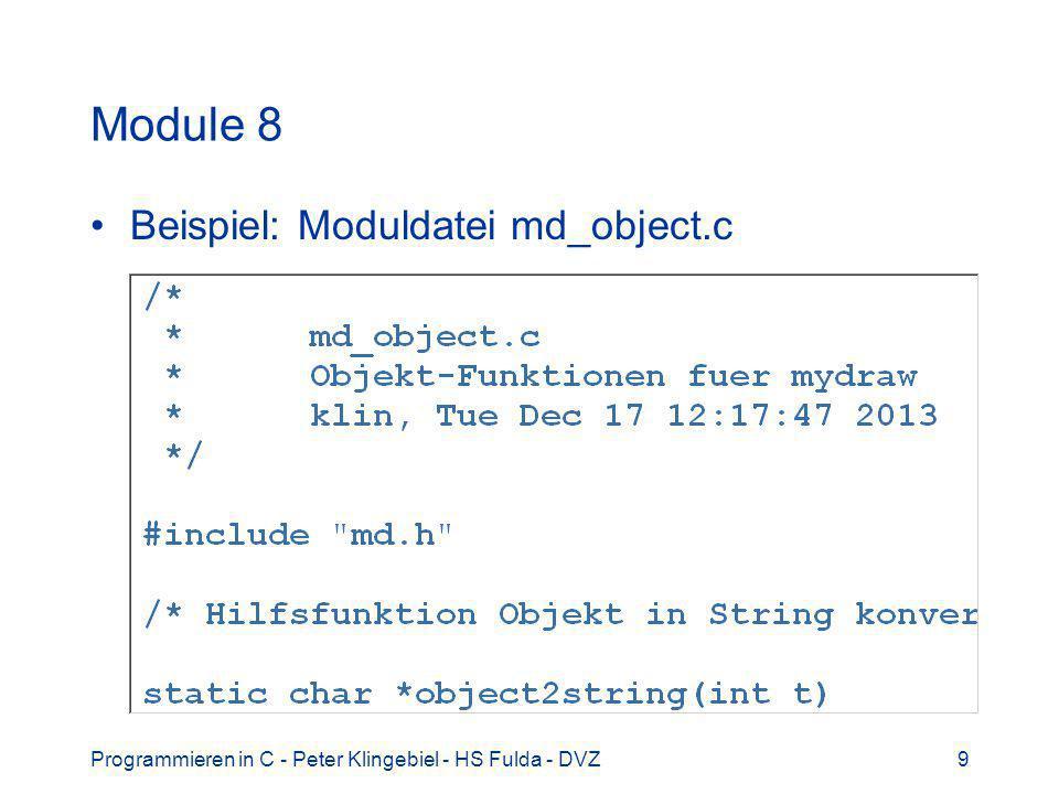 Programmieren in C - Peter Klingebiel - HS Fulda - DVZ9 Module 8 Beispiel: Moduldatei md_object.c