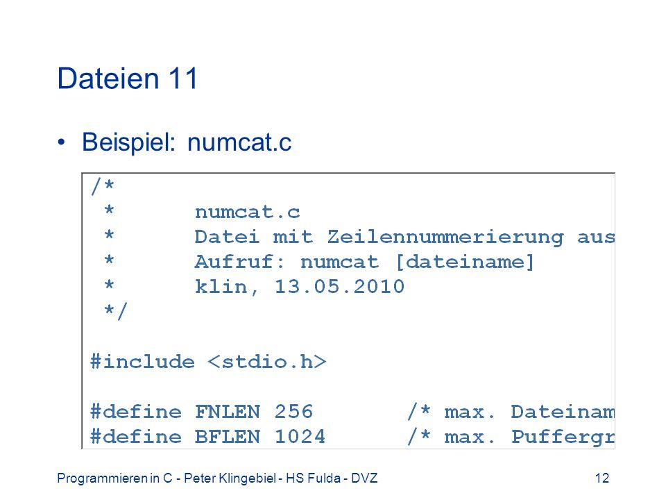 Programmieren in C - Peter Klingebiel - HS Fulda - DVZ12 Dateien 11 Beispiel: numcat.c