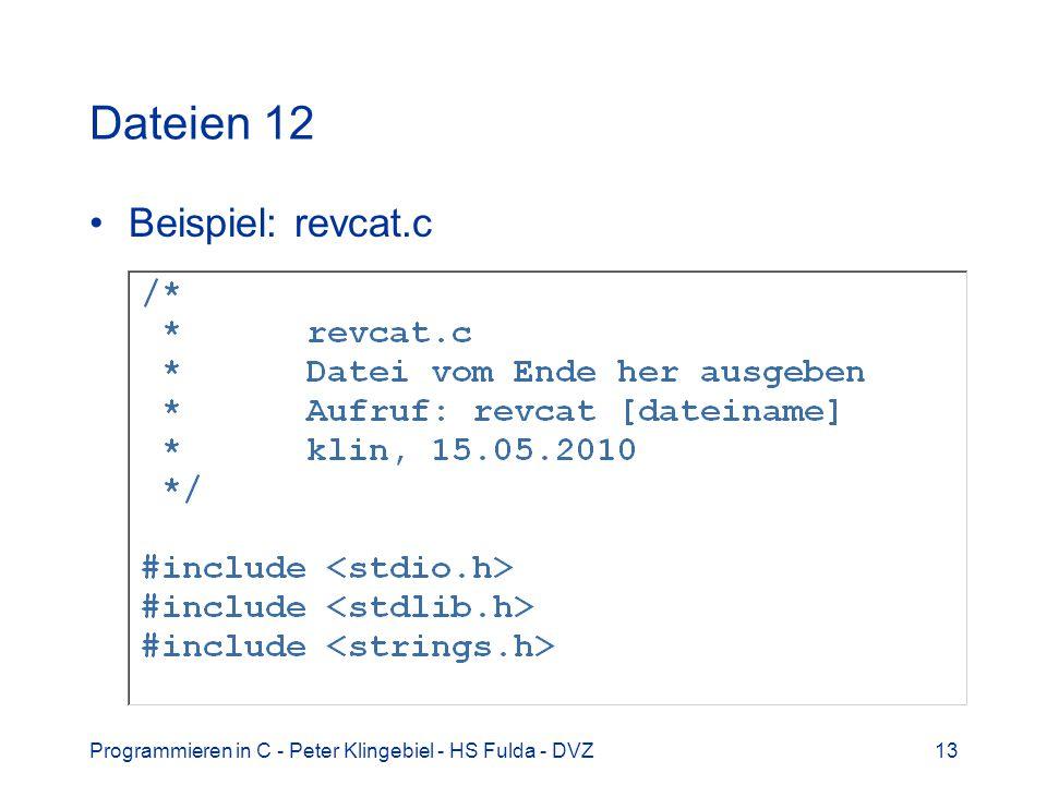 Programmieren in C - Peter Klingebiel - HS Fulda - DVZ13 Dateien 12 Beispiel: revcat.c