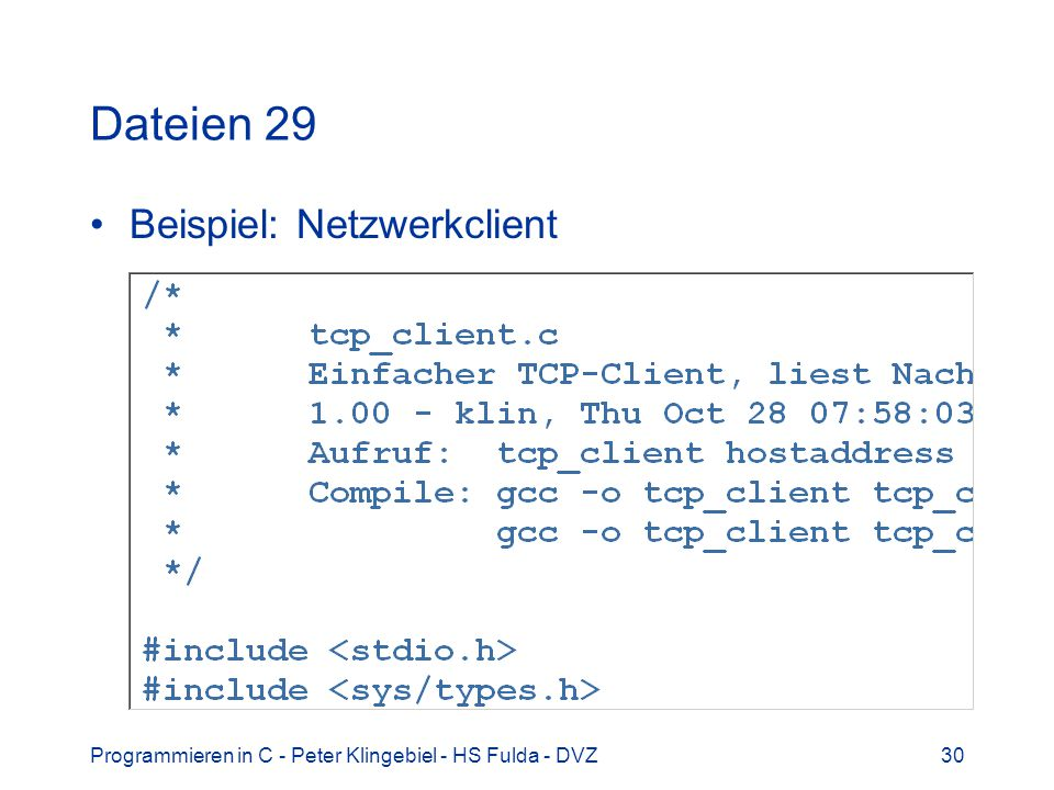 Programmieren in C - Peter Klingebiel - HS Fulda - DVZ30 Dateien 29 Beispiel: Netzwerkclient