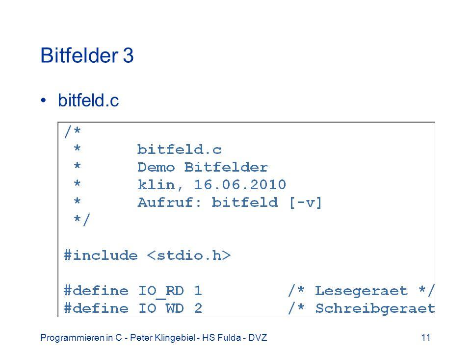 Programmieren in C - Peter Klingebiel - HS Fulda - DVZ11 Bitfelder 3 bitfeld.c