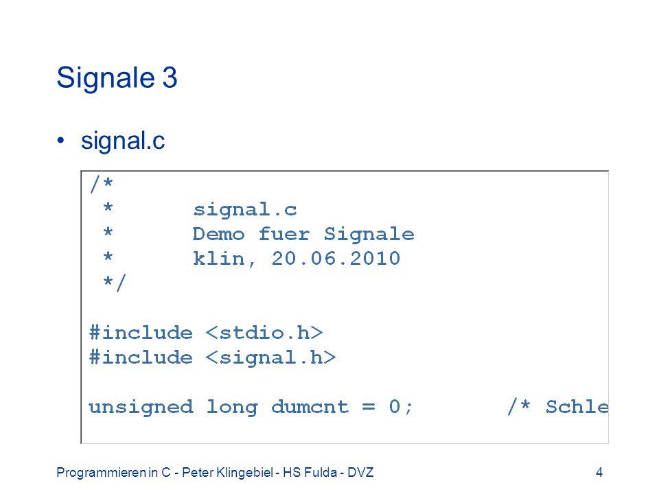 Programmieren in C - Peter Klingebiel - HS Fulda - DVZ15 Unionen 4 union oft Element in einem struct Typ des Elements in union muss definiert sein eigenes Typelement im struct Beispiel struct number { /* Struct Zahl */ byte typ; /* Typ union-Element */ union { /* Union: */ byte b; /* byte */ short s; /* short */ int i; /* int */ } u; };