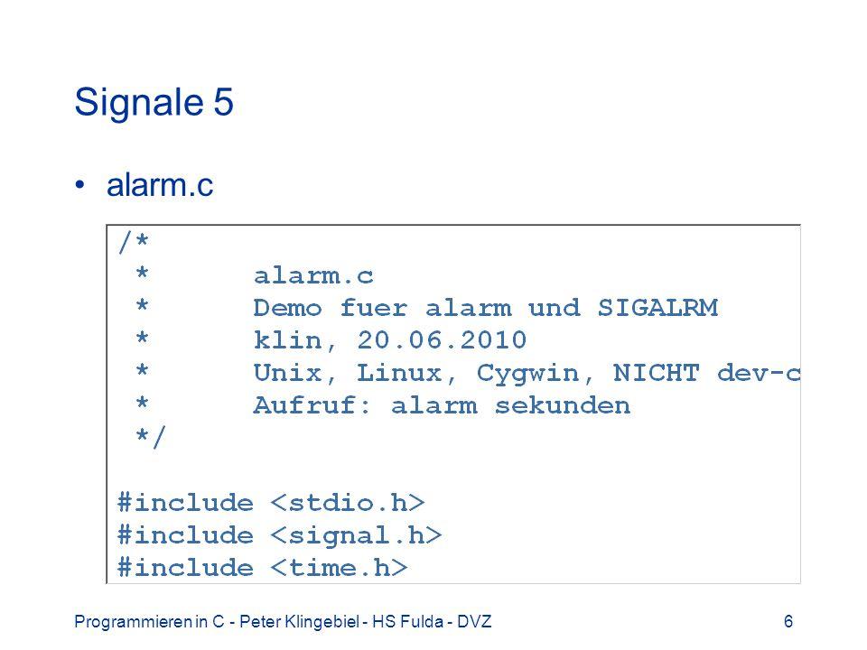 Programmieren in C - Peter Klingebiel - HS Fulda - DVZ6 Signale 5 alarm.c