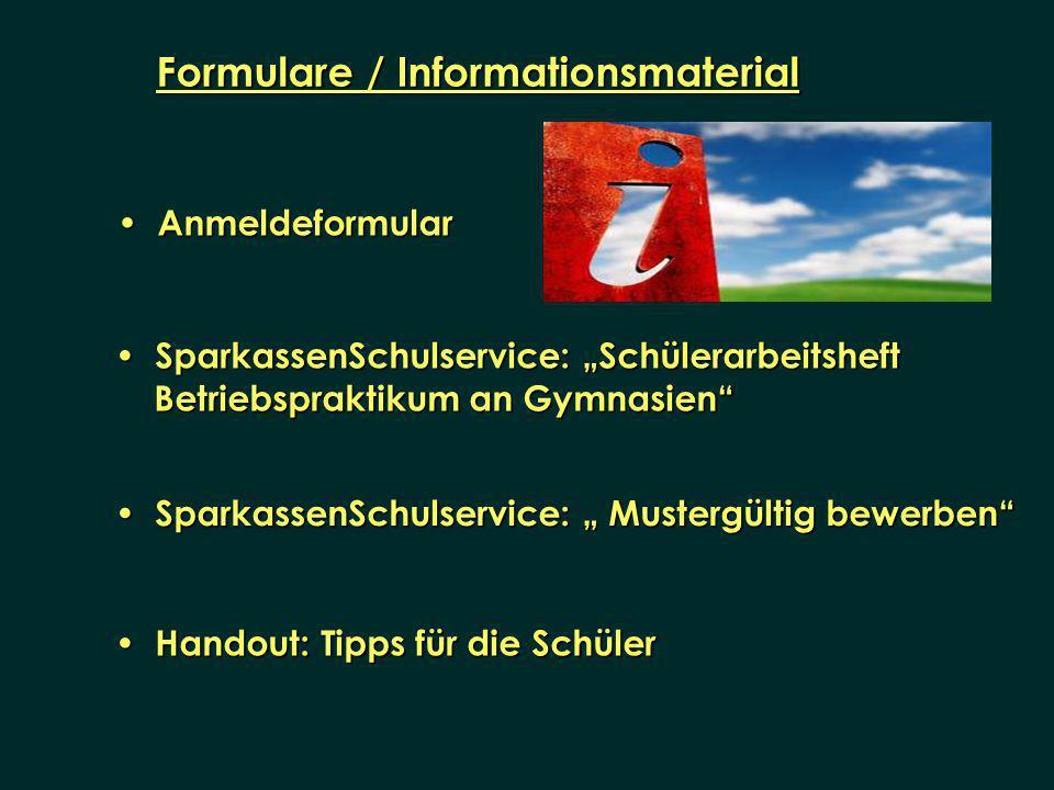 Anmeldeformular Anmeldeformular Formulare / Informationsmaterial SparkassenSchulservice: Schülerarbeitsheft SparkassenSchulservice: Schülerarbeitsheft