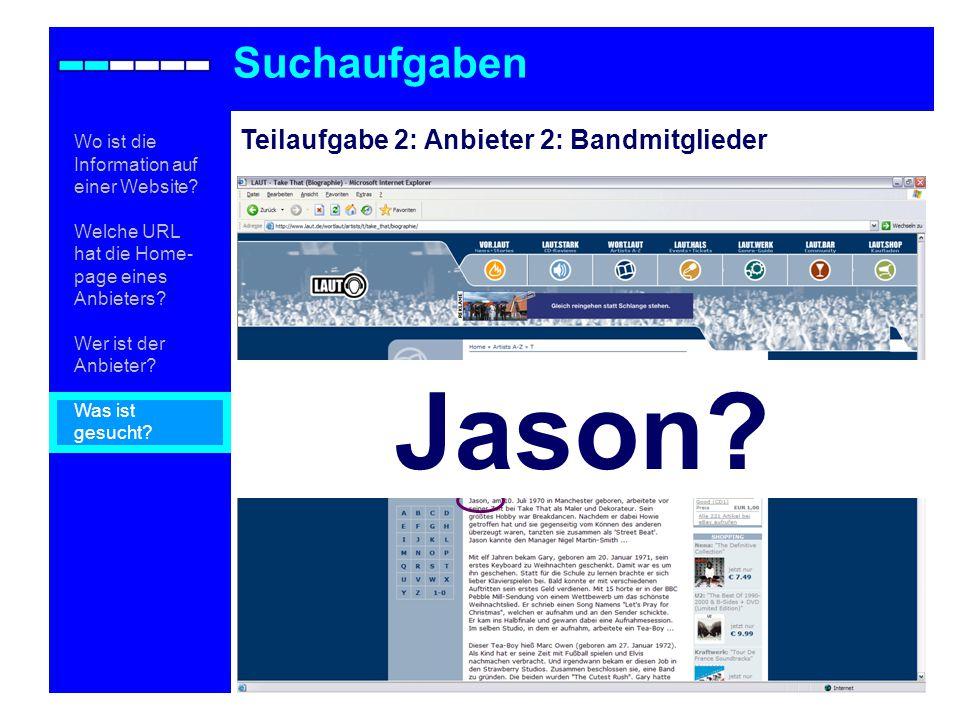 Teilaufgabe 2: Anbieter 2: Bandmitglieder Suchaufgaben Wo ist die Information auf einer Website.