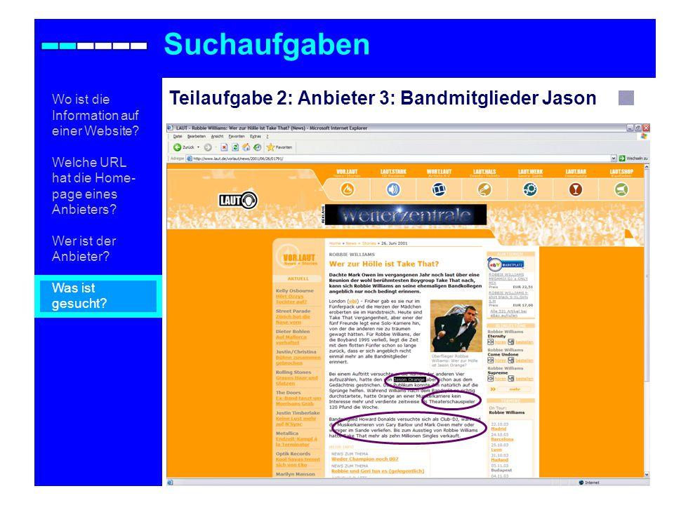 Teilaufgabe 2: Anbieter 3: Bandmitglieder Jason Suchaufgaben Wo ist die Information auf einer Website.