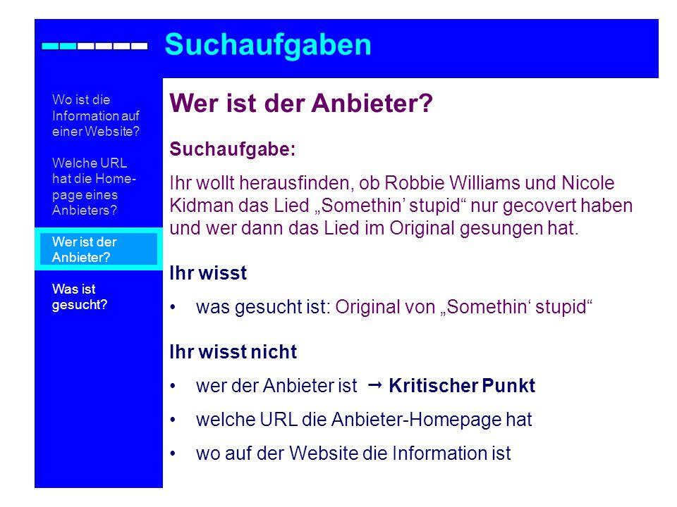 Teilaufgabe 2: Anbieter 1: Bandmitglieder Suchaufgaben Wo ist die Information auf einer Website.