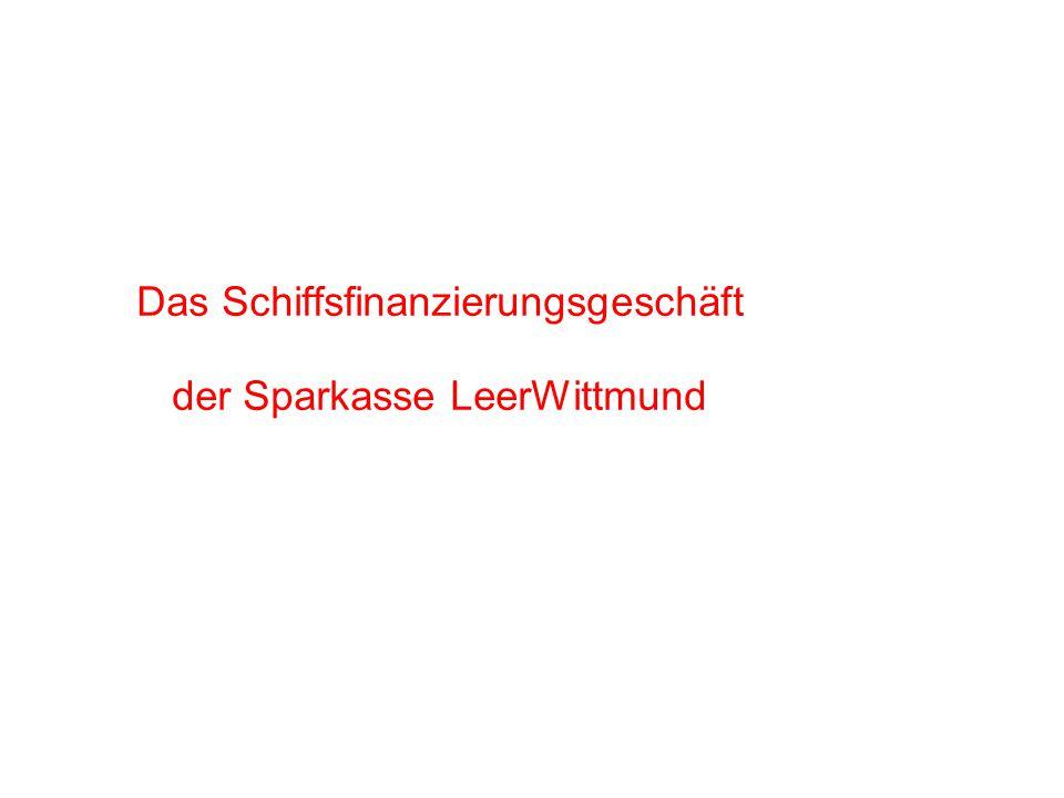 Das Schiffsfinanzierungsgeschäft der Sparkasse LeerWittmund