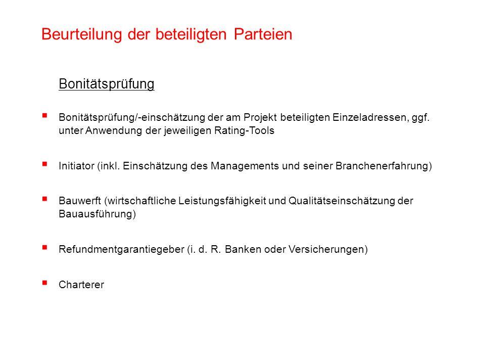 Beurteilung der beteiligten Parteien § Bonitätsprüfung Bonitätsprüfung/-einschätzung der am Projekt beteiligten Einzeladressen, ggf. unter Anwendung d