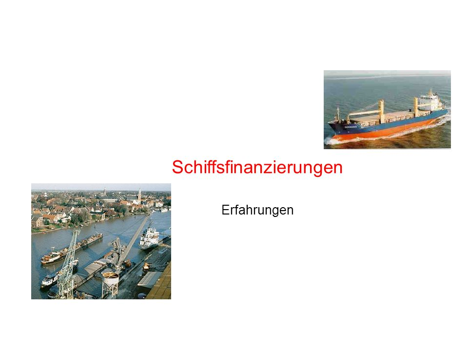 Schiffsfinanzierungen Erfahrungen