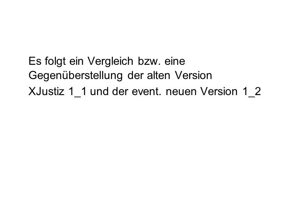 Es folgt ein Vergleich bzw.eine Gegenüberstellung der alten Version XJustiz 1_1 und der event.