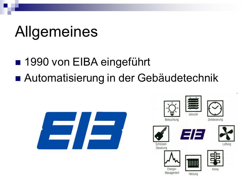 Allgemeines 1990 von EIBA eingeführt Automatisierung in der Gebäudetechnik