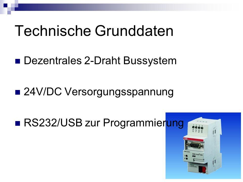 Technische Grunddaten Dezentrales 2-Draht Bussystem 24V/DC Versorgungsspannung RS232/USB zur Programmierung