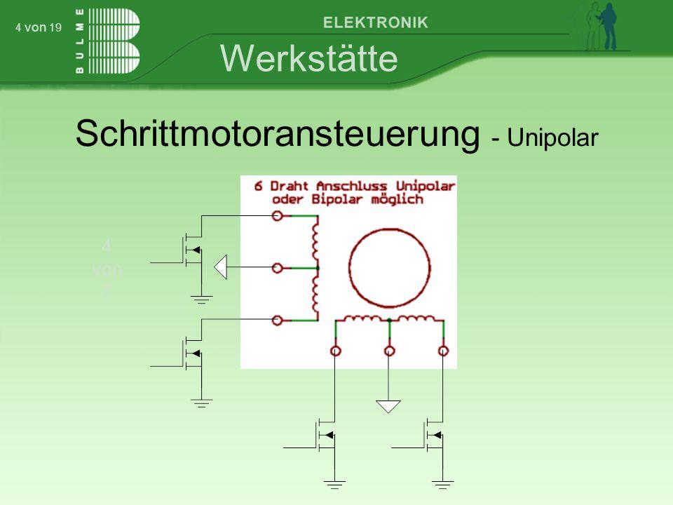 Werkstätte 4 von 7 4 von 19 Schrittmotoransteuerung - Unipolar