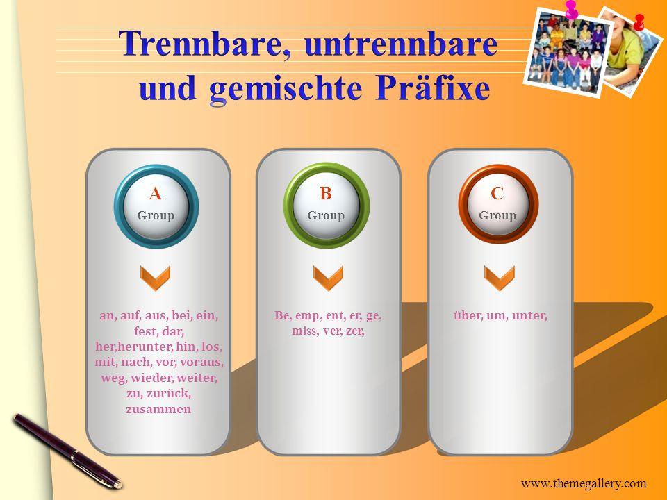 www.themegallery.com an, auf, aus, bei, ein, fest, dar, her,herunter, hin, los, mit, nach, vor, voraus, weg, wieder, weiter, zu, zurück, zusammen Be,