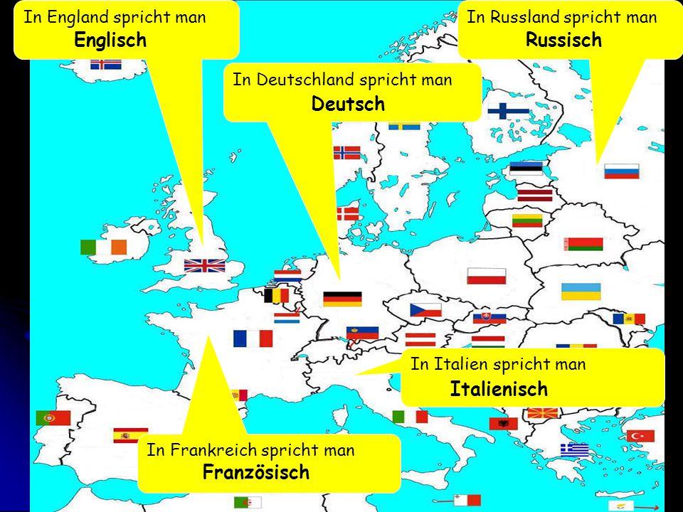 In Spanien spricht man Spanisch In Finnland spricht man Finnisch In Portugal spricht man Portugiesisch In Österreich spricht man Deutsch In Griechenland spricht man Griechisch
