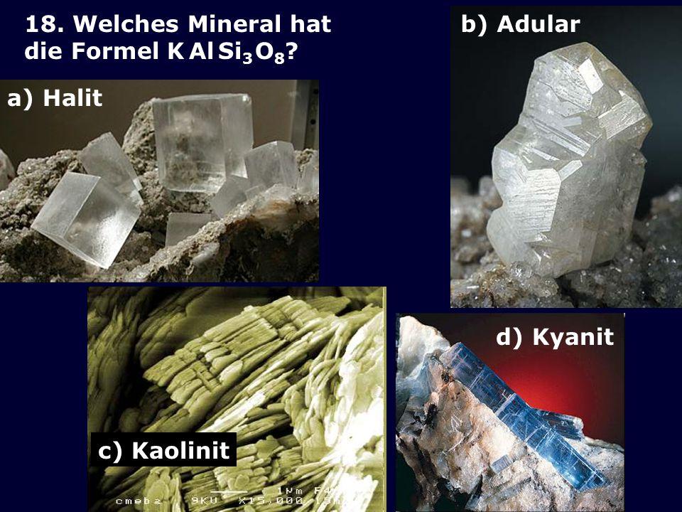 17.Was sind Tektite. a. Tonmineralien für Ziegel b.