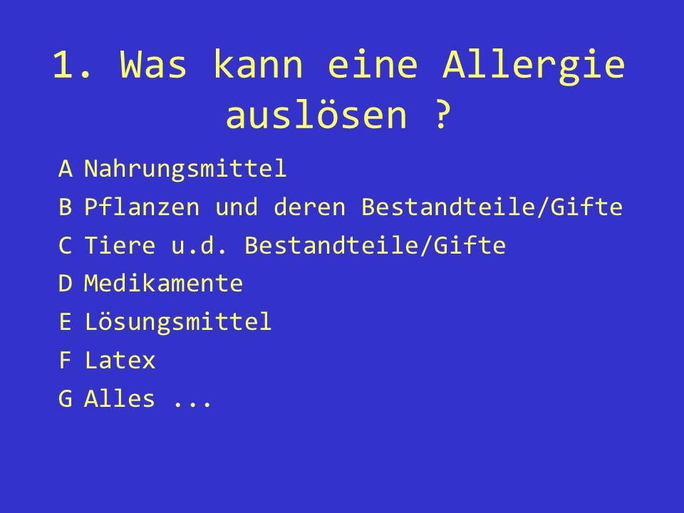 1.Was kann eine Allergie auslösen .