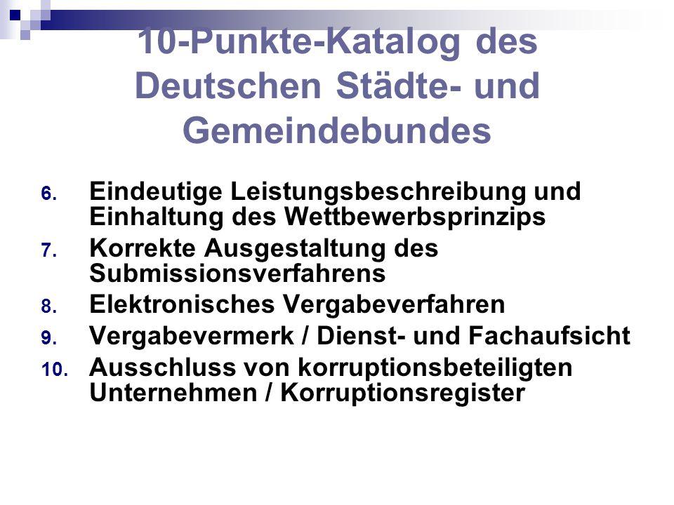 10-Punkte-Katalog des Deutschen Städte- und Gemeindebundes 6. Eindeutige Leistungsbeschreibung und Einhaltung des Wettbewerbsprinzips 7. Korrekte Ausg