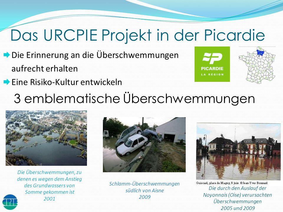 Das URCPIE Projekt in der Picardie Die Erinnerung an die Überschwemmungen aufrecht erhalten Eine Risiko-Kultur entwickeln 3 emblematische Überschwemmu