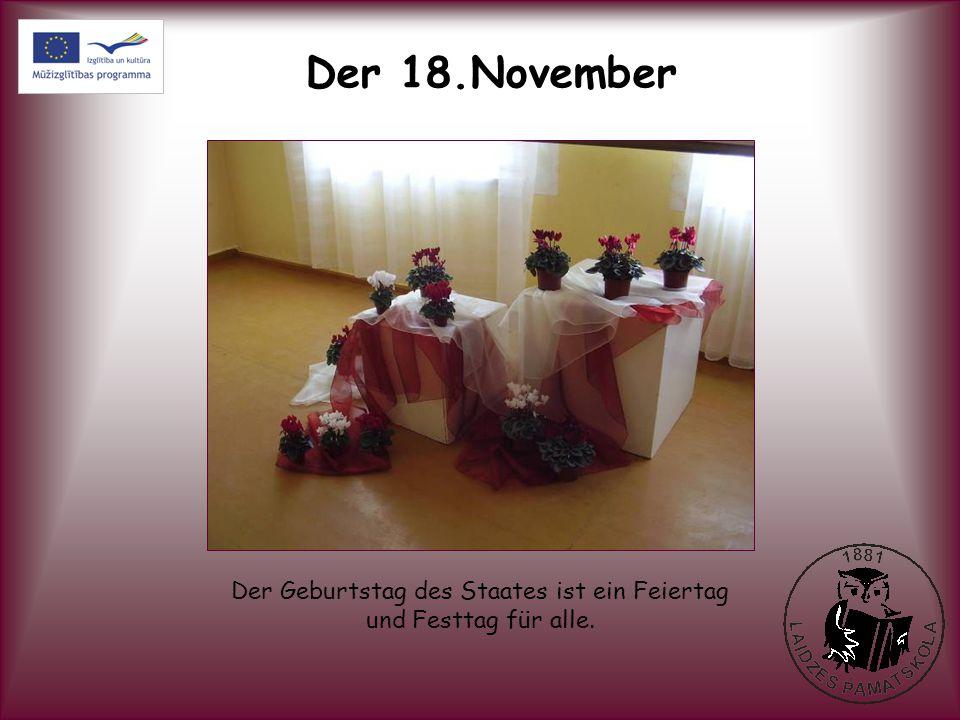 Der 18.November Der Geburtstag des Staates ist ein Feiertag und Festtag für alle.