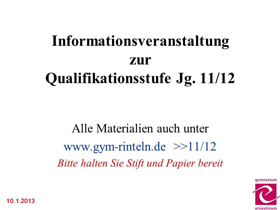 Informationsveranstaltung zur Qualifikationsstufe Jg. 11/12 Alle Materialien auch unter www.gym-rinteln.de >>11/12 Bitte halten Sie Stift und Papier b