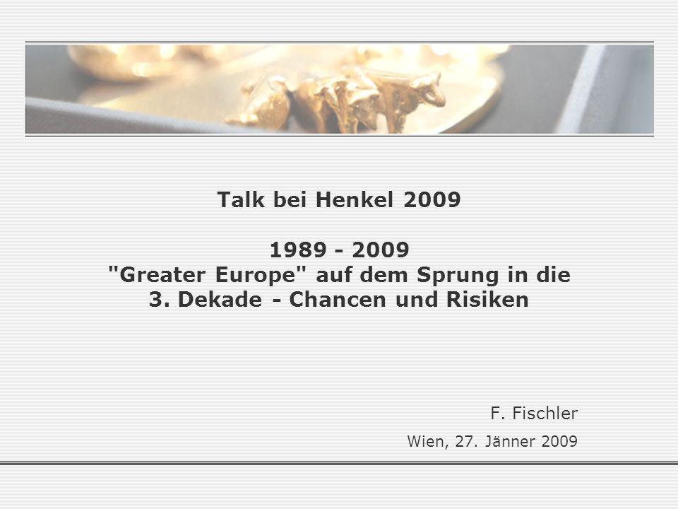 Talk bei Henkel 2009 1989 - 2009 Greater Europe auf dem Sprung in die 3.