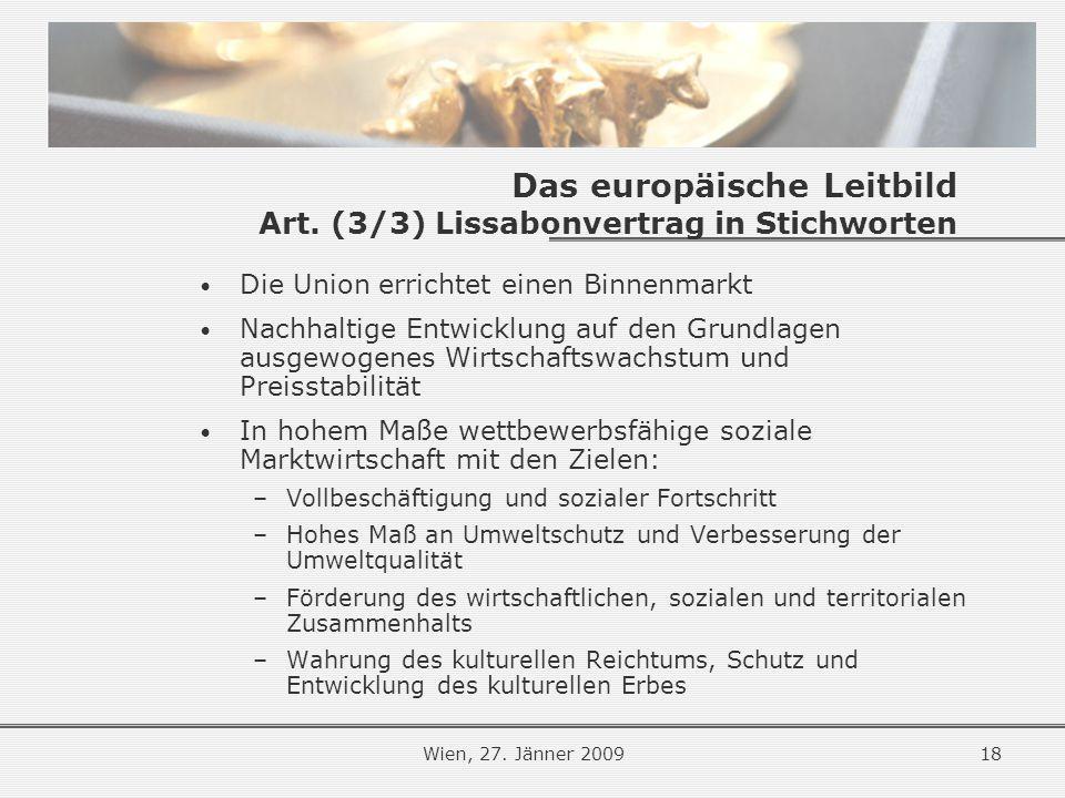 Wien, 27.Jänner 200918 Das europäische Leitbild Art.