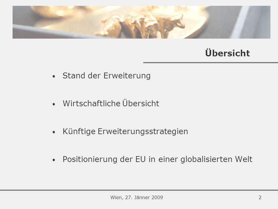 2 Übersicht Stand der Erweiterung Wirtschaftliche Übersicht Künftige Erweiterungsstrategien Positionierung der EU in einer globalisierten Welt