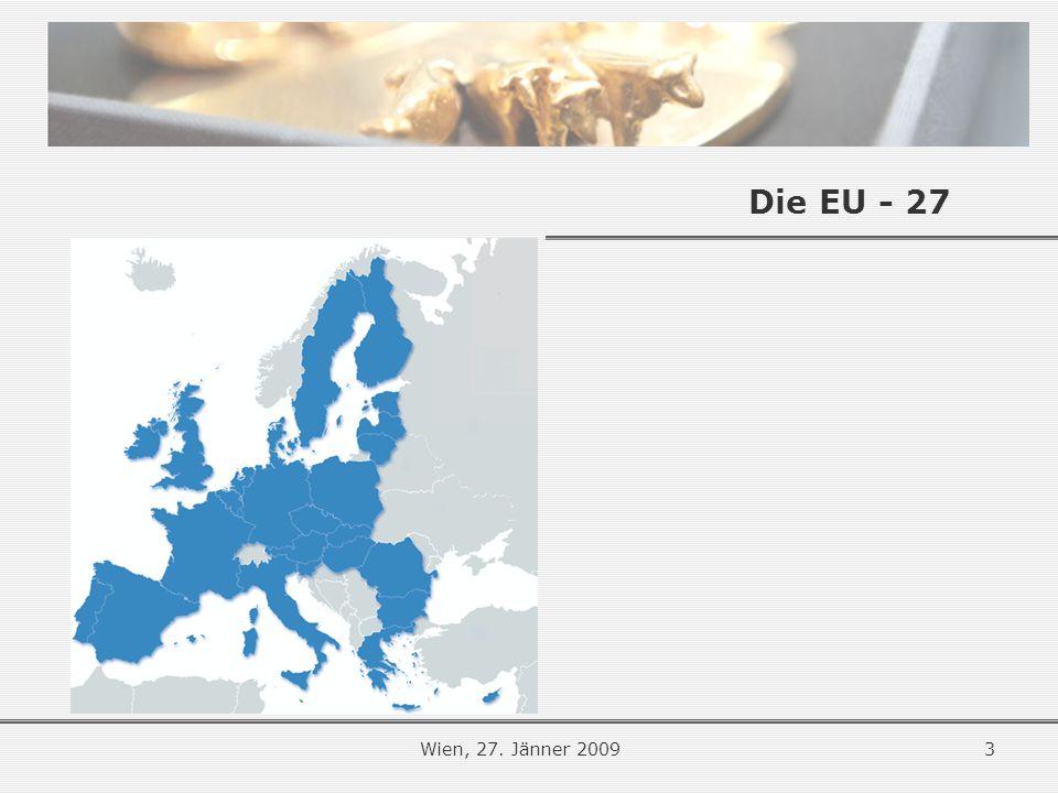3Wien, 27. Jänner 2009 Die EU - 27