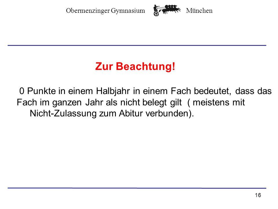 Obermenzinger GymnasiumMünchen Zur Beachtung.