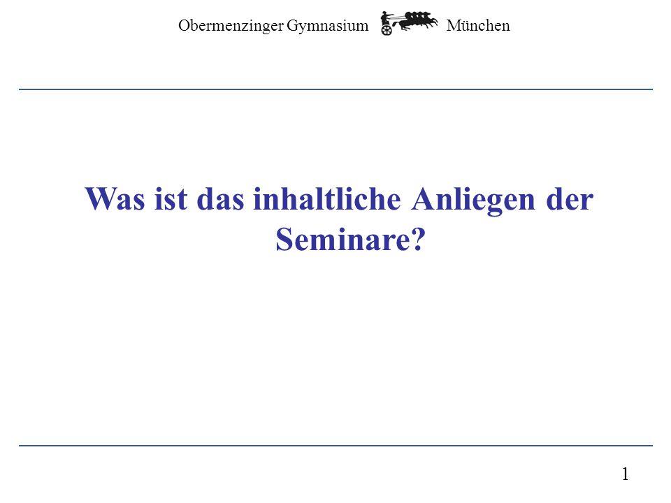 München Obermenzinger Gymnasium Ziele und Inhalte der Seminare