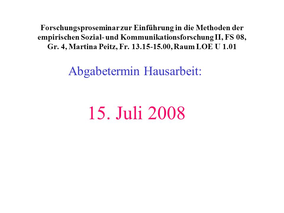 Abgabetermin Hausarbeit: 15. Juli 2008