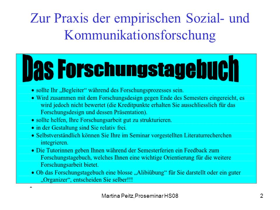 Martina Peitz,Proseminar HS0833 Zur Praxis der empirischen Sozial- und Kommunikationsforschung Auch eine Methodentriangulation, die Kombinierung mehrerer Methoden, ist grundsätzlich erlaubt.