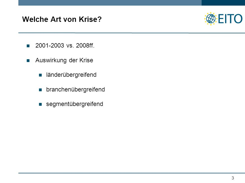 Welche Art von Krise. 3 2001-2003 vs. 2008ff.