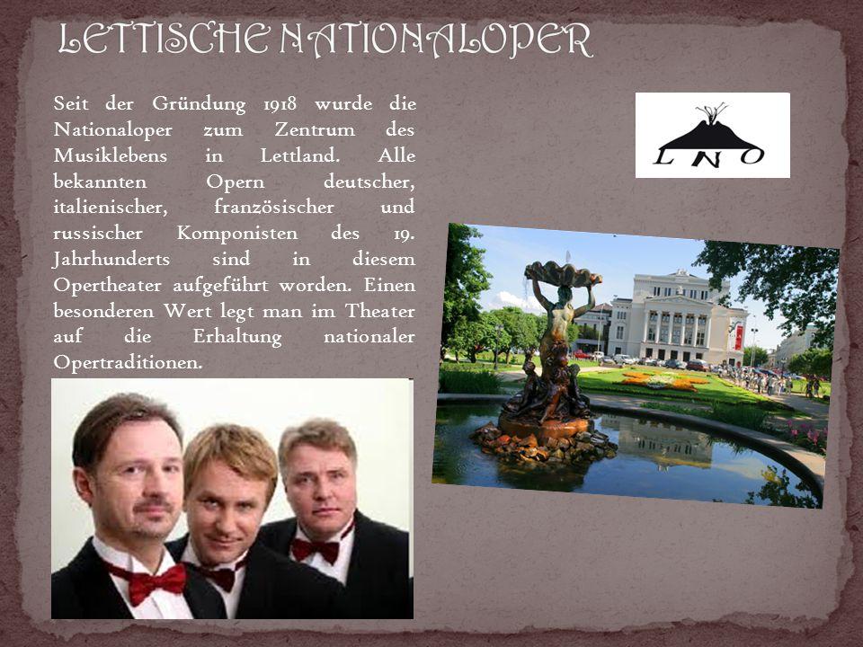 Seit der Gründung 1918 wurde die Nationaloper zum Zentrum des Musiklebens in Lettland.