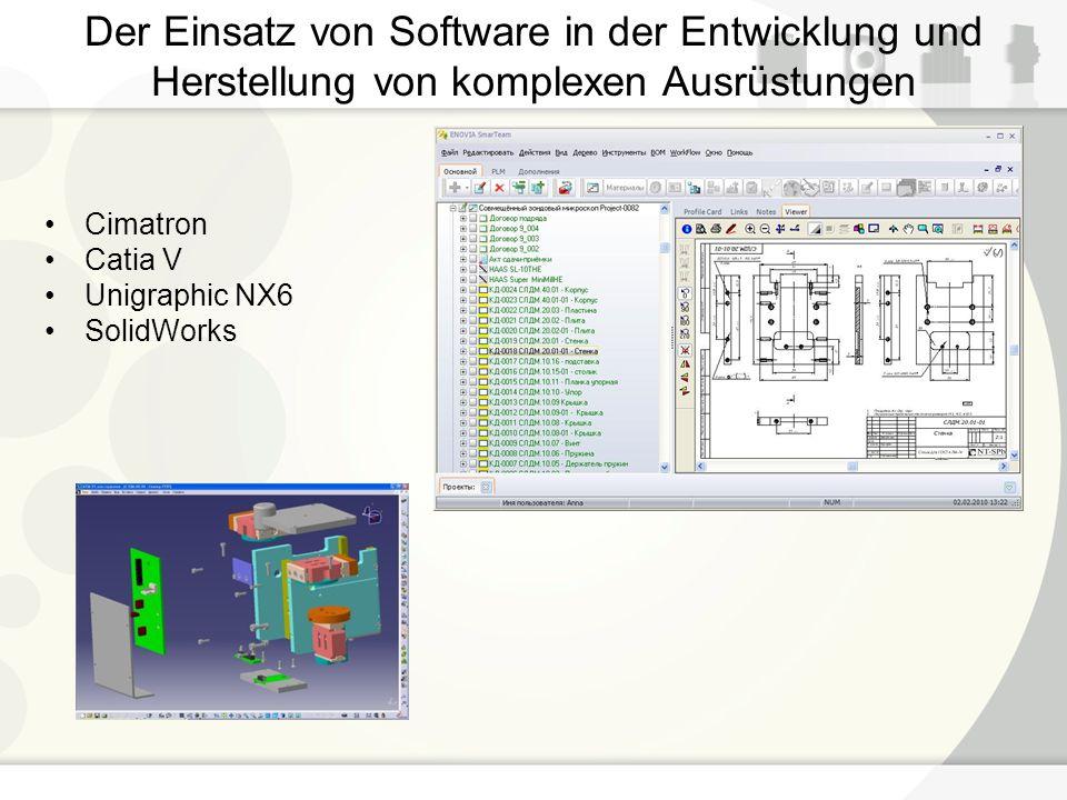 Der Einsatz von Software in der Entwicklung und Herstellung von komplexen Ausrüstungen Cimatron Catia V Unigraphic NX6 SolidWorks