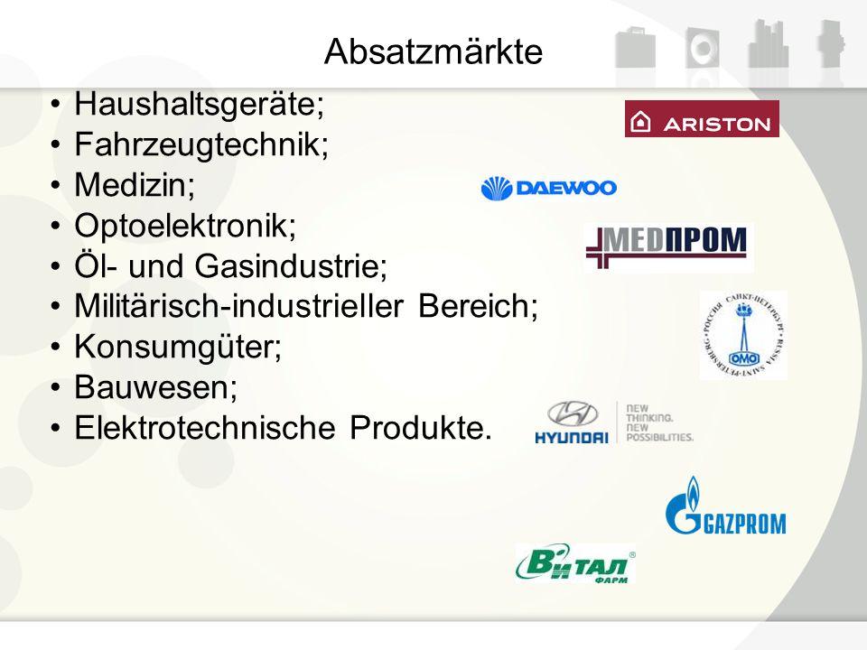 Absatzmärkte Haushaltsgeräte; Fahrzeugtechnik; Medizin; Optoelektronik; Öl- und Gasindustrie; Militärisch-industrieller Bereich; Konsumgüter; Bauwesen